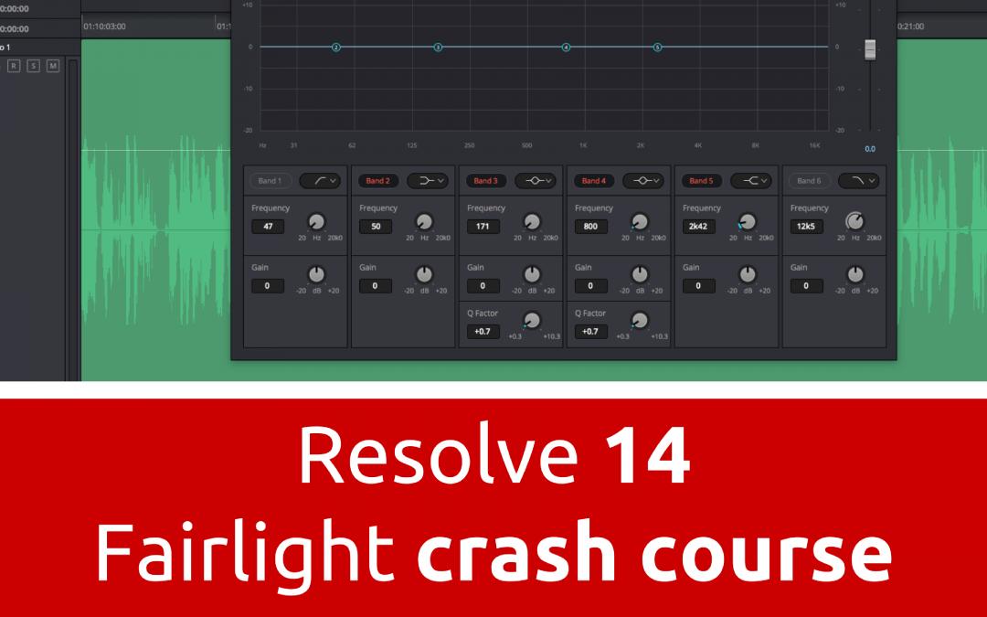 Fairlight Audio Crash Course – DaVinci Resolve 14