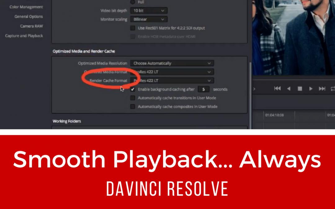 Smooth Playback…Always – DaVinci Resolve 14 Tutorial