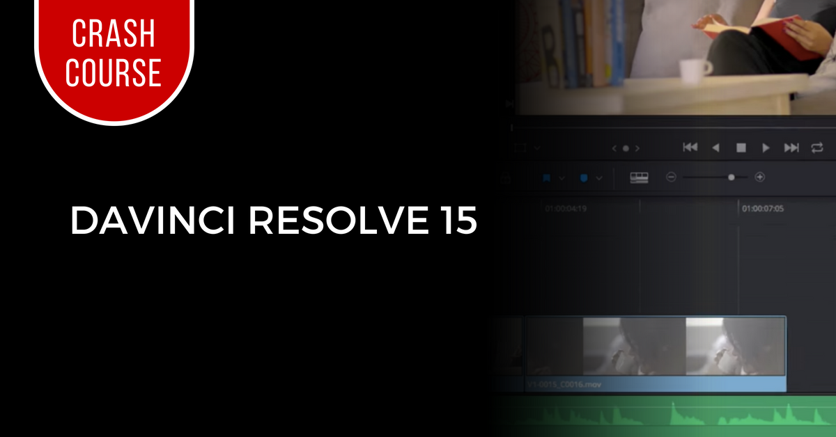 DaVinci Resolve 15 Crash Course