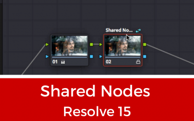 Shared Nodes – My Favorite New Resolve 15 Feature