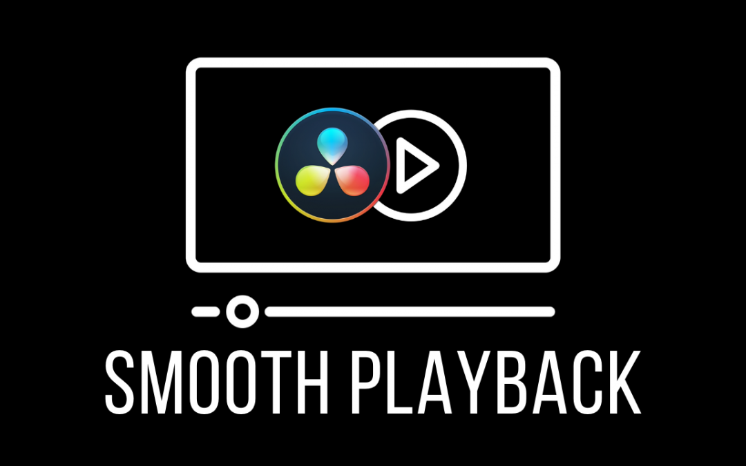 The 5-Step System for Smooth Playback in DaVinci Resolve