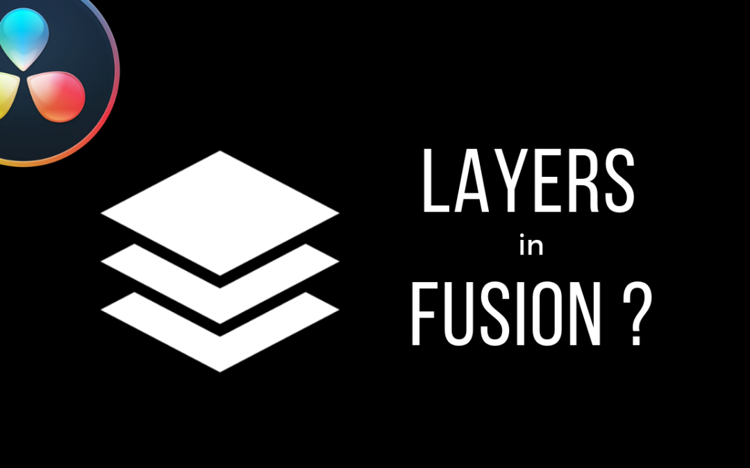 Fusion: Where are my LAYERS? (for After Effects users)