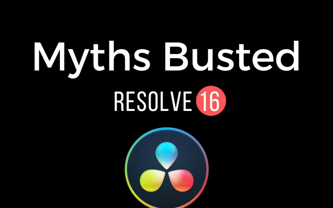 Davinci Resolve Myths Busted